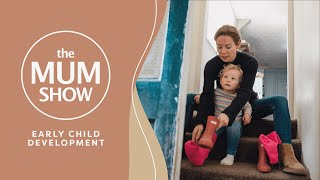 The Mum Show, Episode 3 - Early Child Development