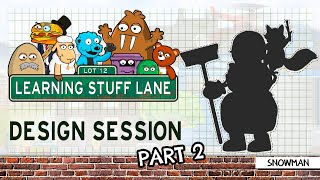 Learning Stuff Lane: Design Session - Snowman Part 2