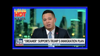 WATCH: Dreamer blasts Dems for using immigrants as 'pawns,' praises Trump for work on immigration |