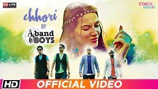 Chhori | A Band Of Boys | Latest Hindi Song 2019