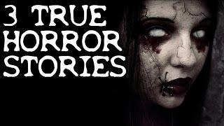 3 Bone Chilling TRUE Horror Stories