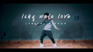 Ishq wala love lyrical hiphop dance(Arjun)