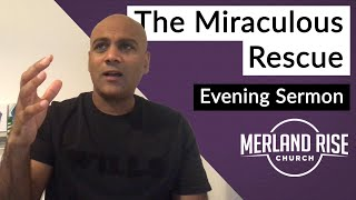 The Miraculous Rescue - Pradeep Oliver - 17th January 2021 - MRC Evening