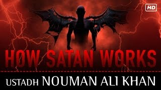 How Satan Works ᴴᴰ ┇ Amazing Reminder ┇ by Ustadh Nouman Ali Khan ┇ TDR Production ┇