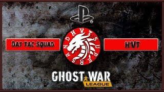 PS4 Ghost War League || Season 6 Week 4 || Dat Tactical Squad vs. HVT