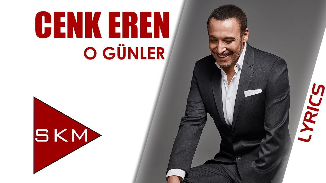 Cenk Eren - O Günler (Official Lyrics Video)