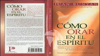 Como orar en el espíritu - Juan Bunyan - RADIO LUZ A LAS NA...