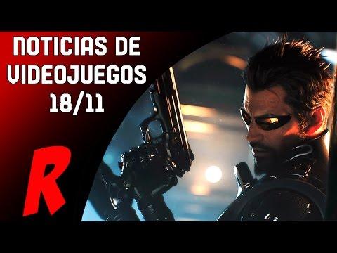 NOTICIAS VIDEOJUEGOS 18/11 - Deus Ex, Just Cause 3, Rainbow Six y Overwatch