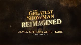 James Arthur & Anne-Marie - Rewrite The Stars [Official Lyric Video]
