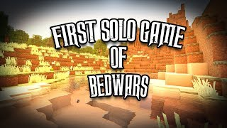 FIRST SOLO BEDWARS GAME?!