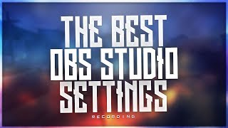Best OBS Studio Record Settings | 1080p 60fps | 4k 60fps | 2018 [PERFECT QUALITY]