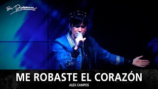 Me Robaste El Corazón - Su Presencia (Alex Campos)