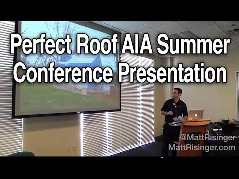 Perfect Roof AIA Summer Conference Presentation