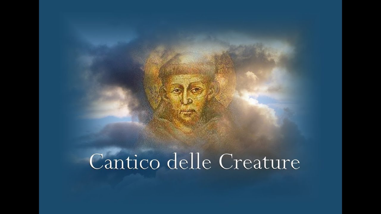 Francesco d'Assisi - Cantico delle creature - YouTube