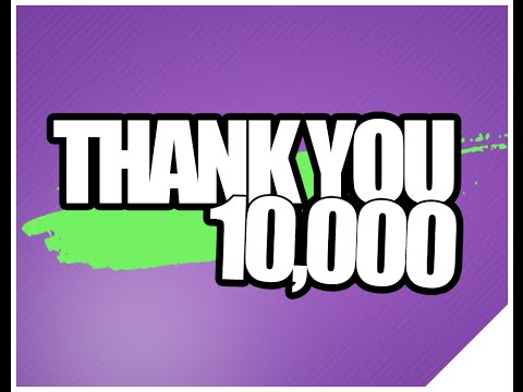 10,000 SUBSCRIBERS! Thank you all | Dank Memes, Let's Play And More!!!! (10K)