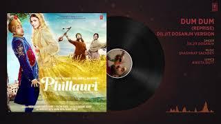 Dum Dum Reprise Diljit Dosanjh Version Full Audio   Phillauri   Anushka Sharma   Shashwat