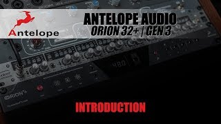 Let's take a look! - Antelope Audio Orion 32+ | Gen 3