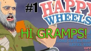 Hi Gramps! - Happy Wheels #1