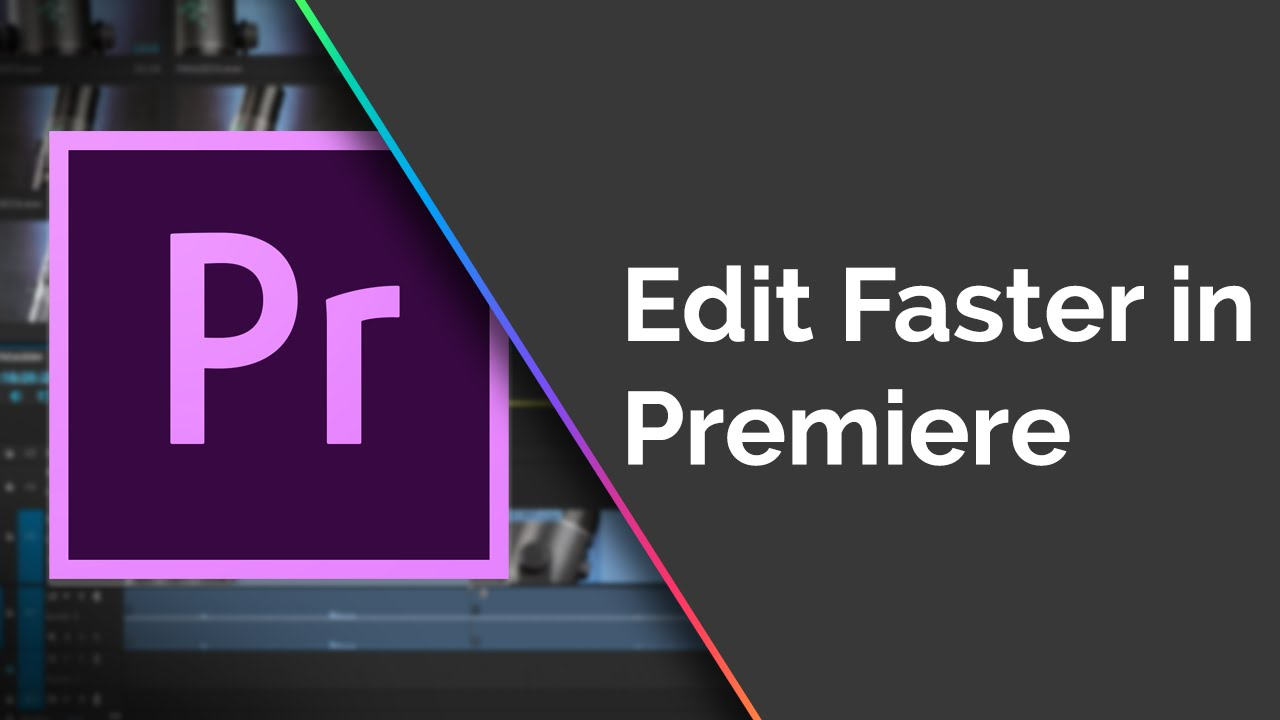 How to Edit Faster in Premiere Pro - 10 Tips