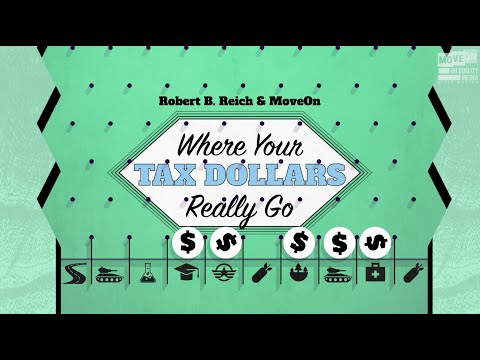 Robert Reich: Where Your Tax Dollars Really Go