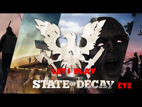 Let's Play State of Decay YOSE [7]