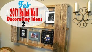 2017 Pallet Wall Decorating Ideas   Part 2
