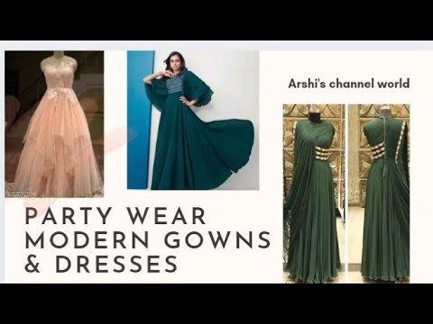 👗Women's Party Wear Exclusive Gowns & dresses @ affordable price & material👗