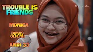 "Dimas Gepek,Monica Ft Andi(Debu Jalanan Reggae)Live Cover ""TROUBLE IS A FRIEND"""