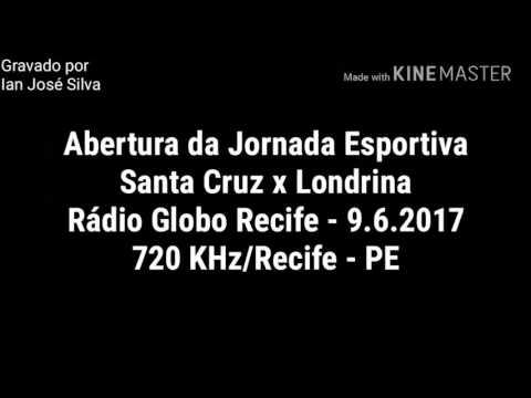 Abertura da Jornada Esportiva - Rádio Globo Recife 720 KHz - 9.6.2017