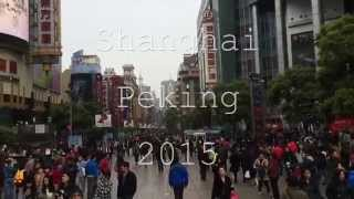 Shanghai Beijing 2015 – travel video