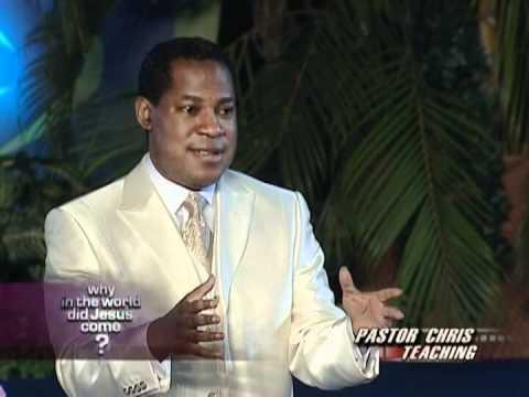 Why Did Jesus Come pt 1 pastor chris oyakhilome