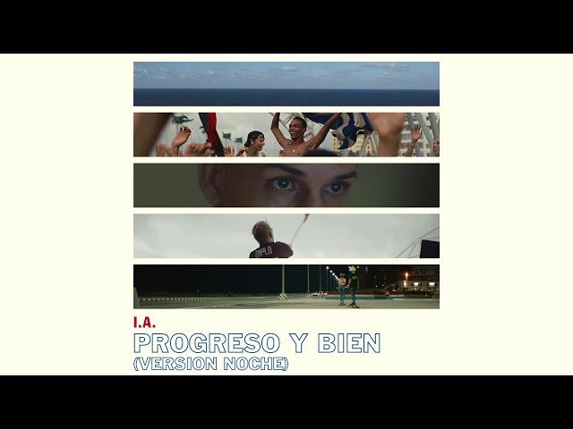 I.A - Progreso Y Bien (Version Noche)