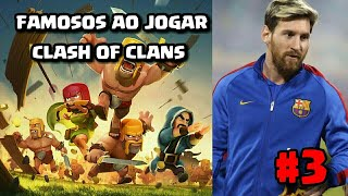 FAMOSOS JOGANDO CLASH OF CLANS | MESSI AO JOGAR CLASH