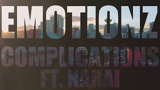 Emotionz - Complications feat. NaRai (Official Video)