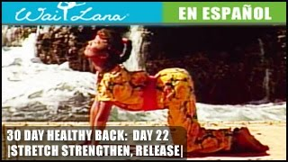 30 Day Yoga for Healthy Back | Wai Lana- Day 22: Stretch, Strengthen & Release- Estira y fortalece