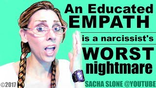 An Educated Empath Is A Narcissist & Sociopath's Worst Nightmare