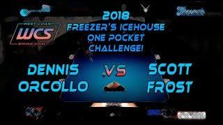 #8 - Dennis ORCOLLO vs Scott FROST - The 2018 Freezer's Icehouse 1-Pocket Challenge!