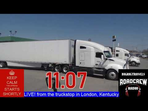 BigRigTravels Road Crew Radio Episode 2 Live from London,  Kentucky April 3, 2019