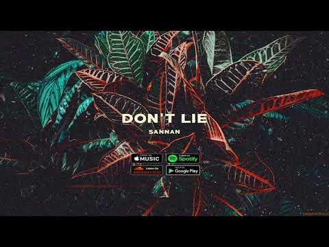Sannan - Don't Lie