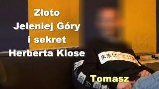 Złoto Jeleniej Góry i sekret Herberta Klose - Tomasz