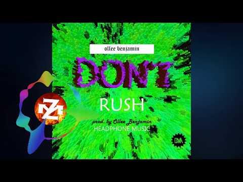 OLLEE BENJAMIN - DON'T RUSH (Audio)  ZEDMUSIC  ZAMBIAN MUSIC 2018