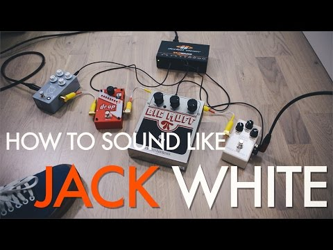 How to sound like Jack White on guitar (Seven Nation Army, Blue Orchid, Death Letter)