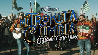 Obzesion - Mi Trokita Cumbia (Official Music Video)