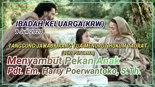 IBADAH KRW 8 JULI 2020, MENYAMBUT PEKAN ANAK.SERI I. Pdt. EM. HARRY POERWANTOKO, S.Th