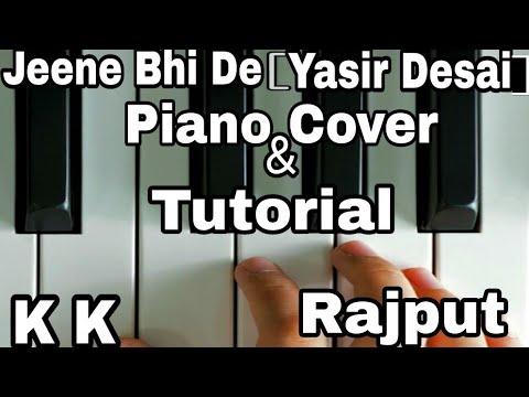 Jeene Bhi De(IshqGunah) -Yasser Desai(Arijit Singh)FullSong || Piano Tutorial Nd Cover | K K Rajput.
