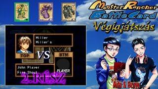Monster Rancher Battle Card: Episode II (PS) Mikivel, 2. rész: Az önjelölt anti-John Player