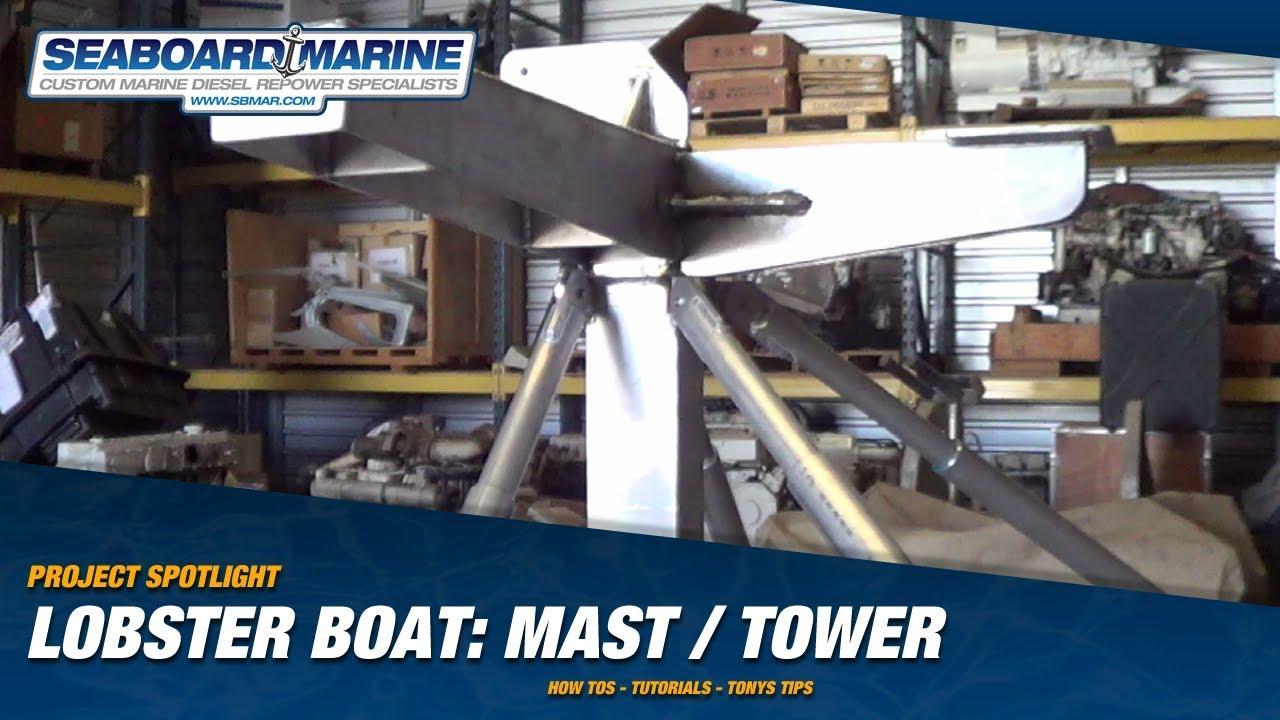 Project Spotlight: Lobster Boat Mast / Tower