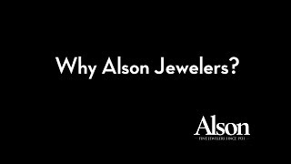 Why Alson Jewelers Alson Jewelers
