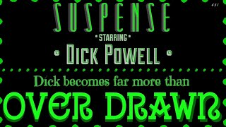 "DICK POWELL is ""Over Drawn"" • A Great Episode of SUSPENSE [remastered audio]"
