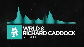 [Indie Dance] - WRLD & Richard Caddock - See You [Monstercat Release]